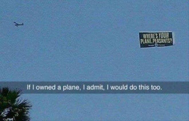 Когда видишь в небе плакат А где твой самолет нищеброд думаешь что оказавшись на его месте сделал бы также Покажи миру насколько ты богат пусть завидуют богатые люди мира деньги развлечения